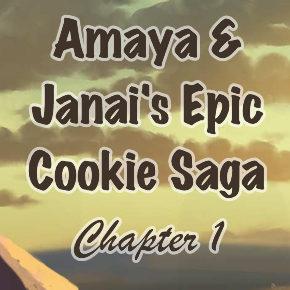 1: The Quest Begins (Amaya & Janai's Epic Cookie Saga)