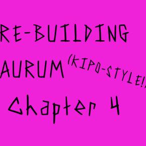 Re-building Aurum, Kipo Style! (Chapter 4)